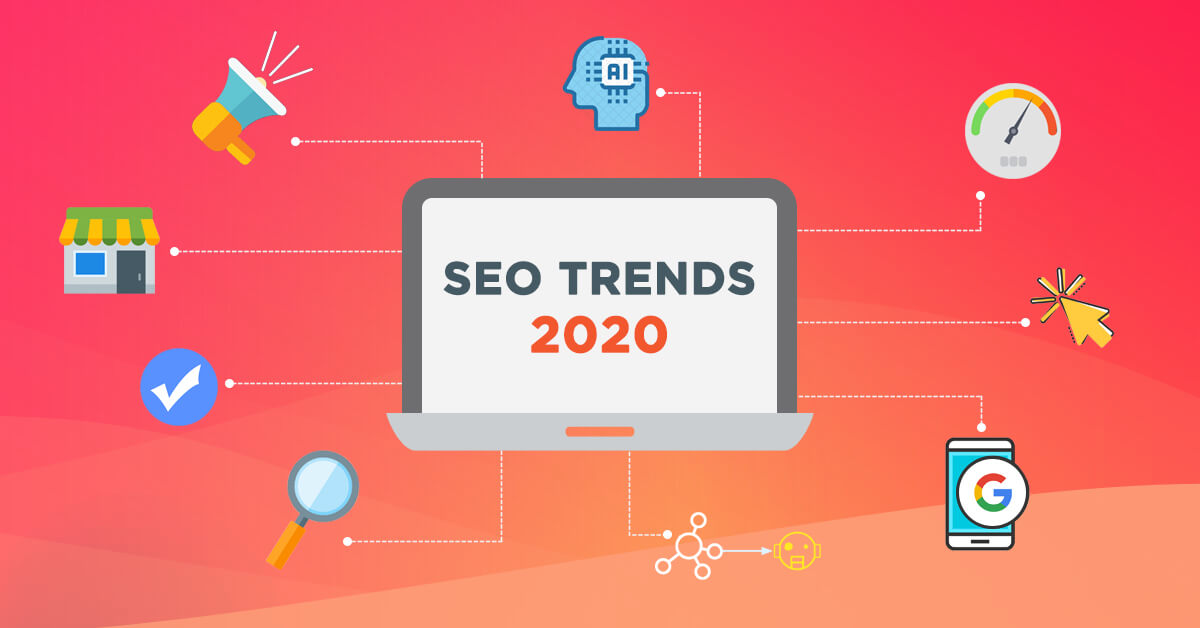 Top 7 SEO Trends to Watch Out for in 2020